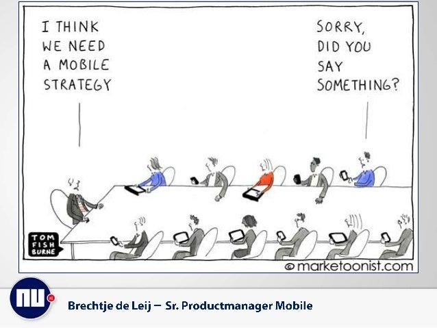 """2 Bron: """"Beperkte content voor mobiel? Nee, contentstrategie!"""" Frankwatching, Ferry den Dopper."""
