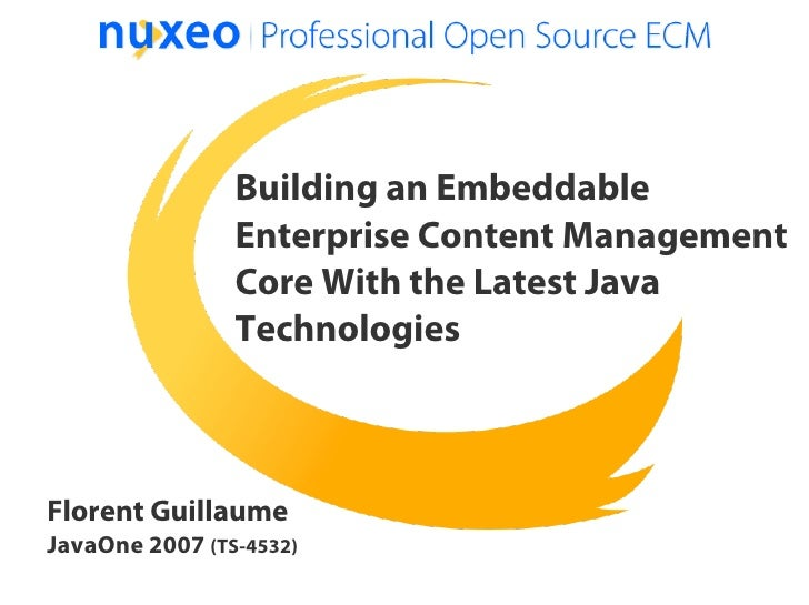 Building an Embeddable                 Enterprise Content Management                 Core With the Latest Java            ...