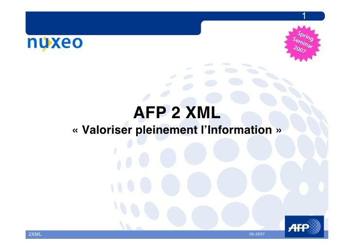 1                       AFP 2 XML        «Valoriser pleinement l'Information»                                           ...