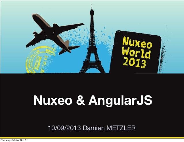 [Nuxeo World 2013] BUILDING APPLICATIONS WITH ANGULARJS - DAMIEN METZLER