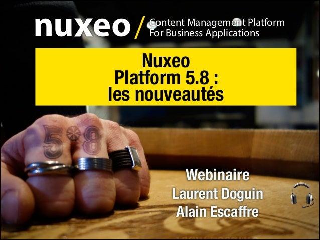 [Webinaire] Nuxeo Platform 5.8 : les nouveautés