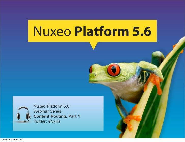 Nuxeo Platform 5.6                         Nuxeo Platform 5.6                         Webinar Series                      ...