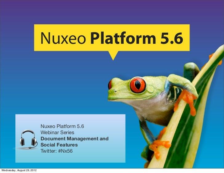Document Management & Social Collaboration - Nuxeo Platform 5.6 Webinar