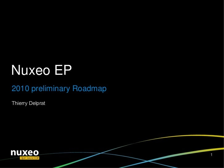 Nuxeo EP 2010 preliminary Roadmap Thierry Delprat