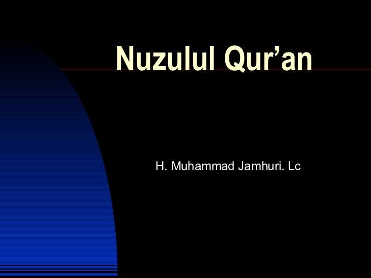 Nuzulul Qur'an H. Muhammad Jamhuri. Lc
