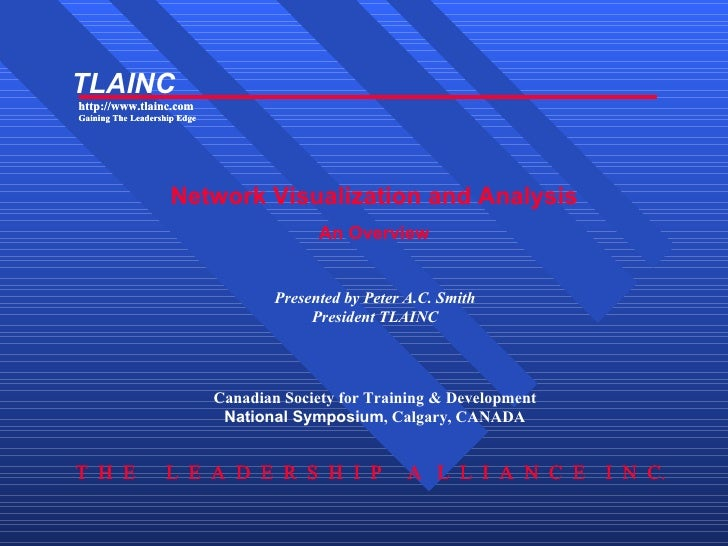 Presented by Peter A.C. Smith President TLAINC Canadian Society for Training & Development National Symposium , Calgary, C...