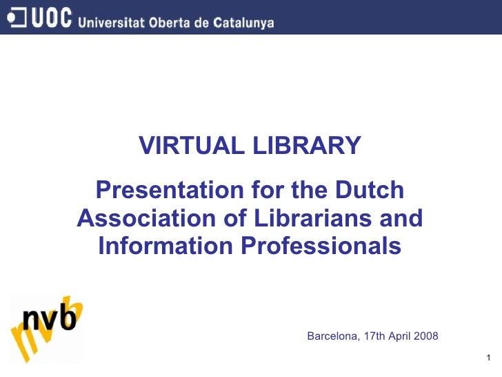 Presentatie UOC Open Universiteit Barcelona Biblitoheek 17 april 2008
