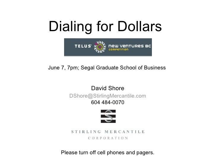 Dialing for Dollars June 7, 7pm; Segal Graduate School of Business
