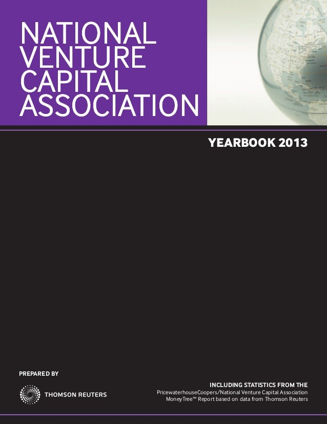 NATIONAL VENTURE CAPITAL ASSOCIATION YEARBOOK 2013  NATIONAL VENTURE CAPITAL ASSOCIATION YEARBOOK 2013 PREPARED BY 3 Times...