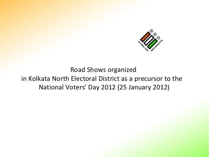 Road Shows organized  in Kolkata North Electoral District as a precursor to the  National Voters' Day 2012 (25 January 2012)