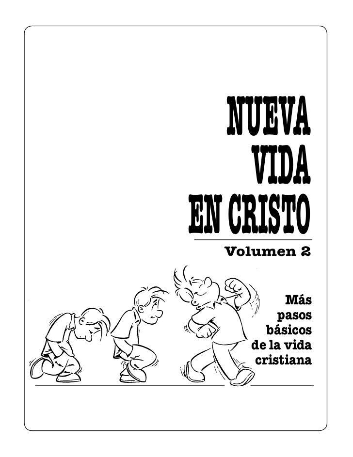 NUEVA     VIDAEN CRISTO  Volumen 2          Más         pasos      básicos    de la vida    cristiana