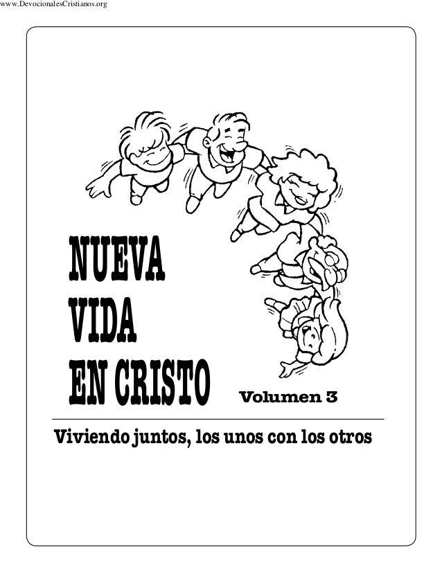 Viviendo juntos, los unos con los otros Volumen 3 NUEVA VIDA ENCRISTO www.DevocionalesCristianos.org