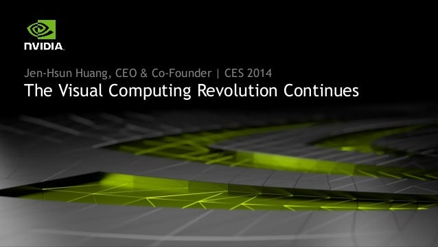 Jen-Hsun Huang, CEO & Co-Founder | CES 2014  The Visual Computing Revolution Continues