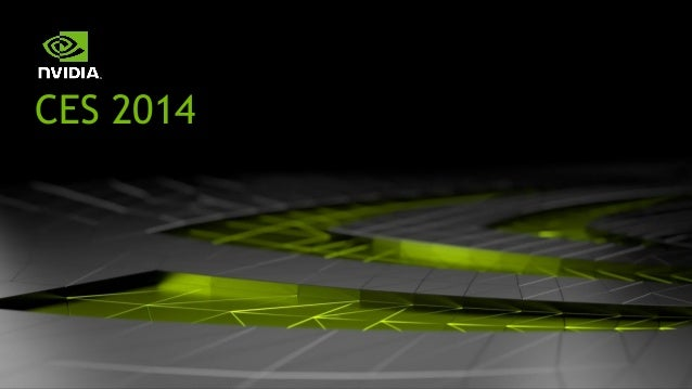 Highlights from NVIDIA at CES 2014