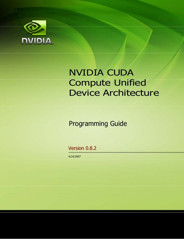 NVIDIA CUDACompute UnifiedDevice ArchitectureProgramming GuideVersion 0.8.24/24/2007