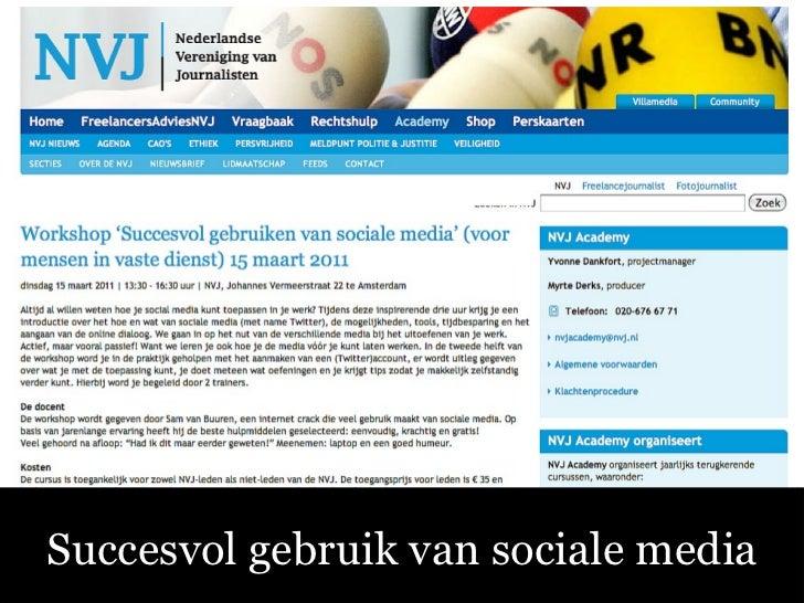 Succesvol gebruik van sociale media 15 maart 2011 slideshare