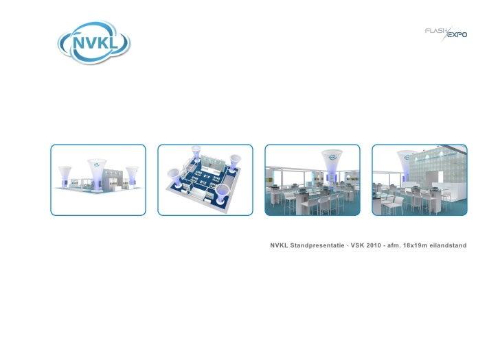 NVKL Standpresentatie - VSK 2010 - afm. 18x19m eilandstand