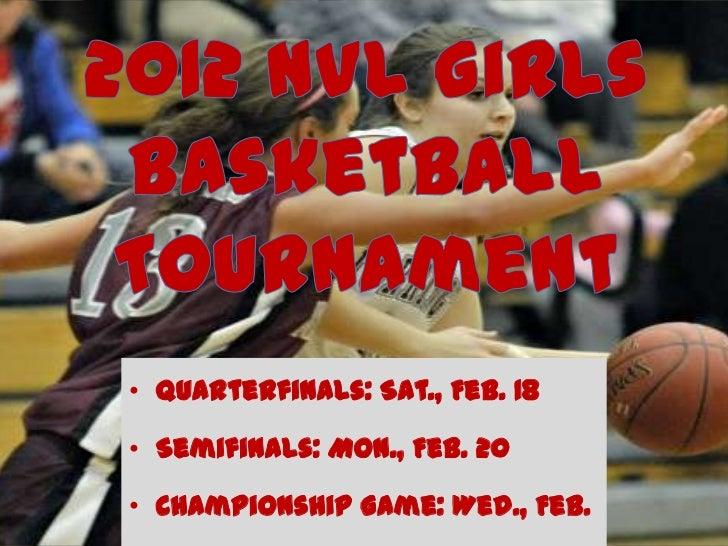 • Quarterfinals: Sat., Feb. 18• Semifinals: Mon., Feb. 20• Championship Game: Wed., Feb.