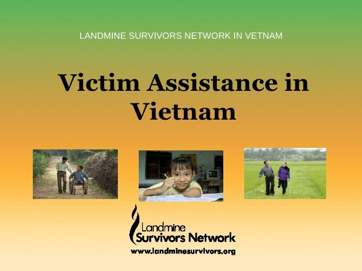 LANDMINE SURVIVORS NETWORK IN VETNAM Victim Assistance in Vietnam