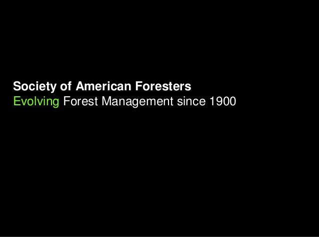 Society of American ForestersEvolving Forest Management since 1900