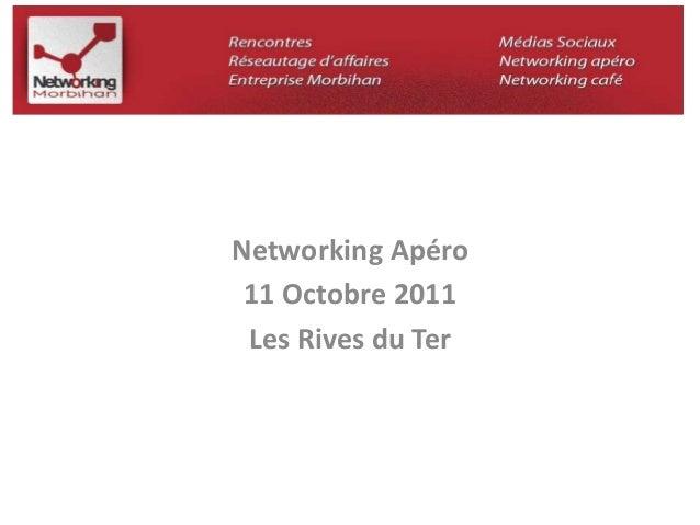 Networking Apéro  11 Octobre 2011  Les Rives du Ter