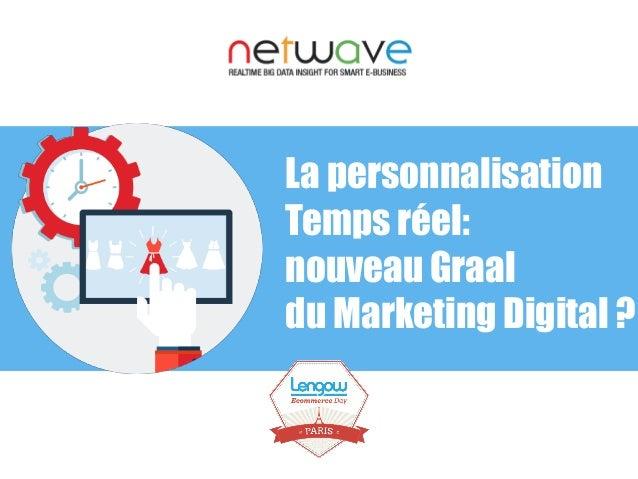 La personnalisation Temps réel: nouveau Graal du Marketing Digital ?