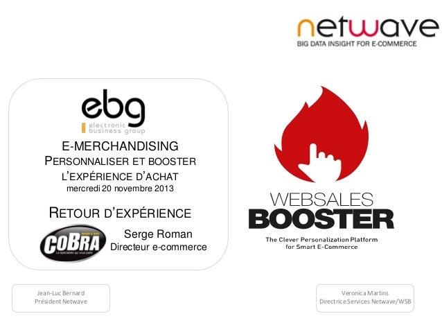 E-MERCHANDISING PERSONNALISER ET BOOSTER L'EXPÉRIENCE D'ACHAT mercredi 20 novembre 2013  RETOUR D'EXPÉRIENCE Serge Roman D...