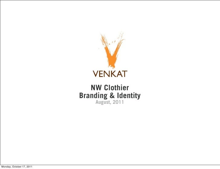 NW Clothier                           Branding & Identity                                August, 2011Monday, October 17, 2...
