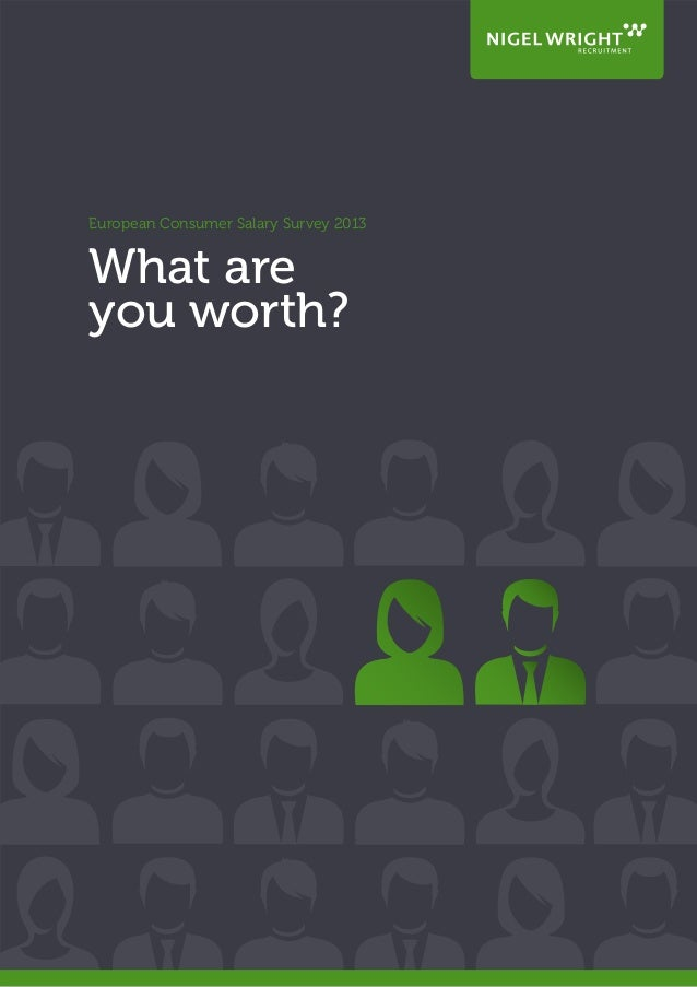 European Consumer Salary Survey 2013What areyou worth?