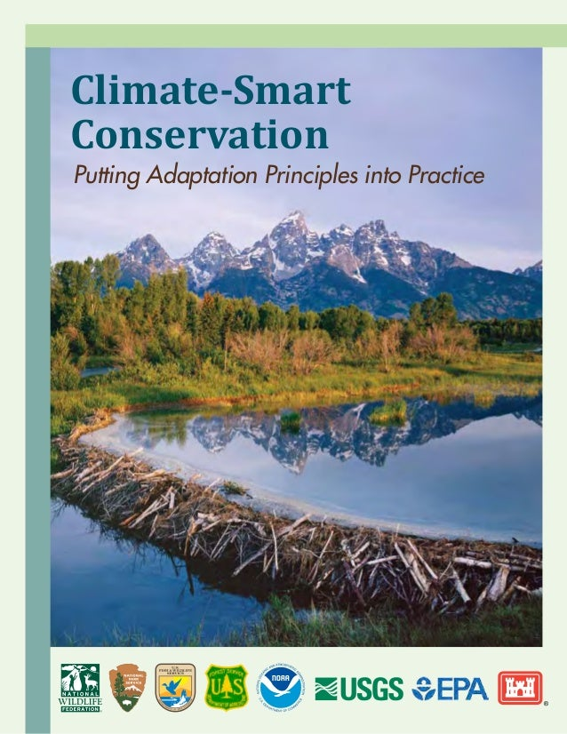 Climate-Smart Conservation Putting Adaptation Principles into Practice