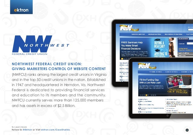 tNORTHWEST FEDERAL CREDIT UNION:GIVING MARKETERS CONTROL OF WEBSITE CONTENT(NWFCU) ranks among the largest credit unions i...