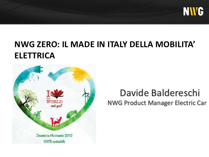 NWG ZERO: IL MADE IN ITALY DELLA MOBILITA'ELETTRICA                        Davide Baldereschi                     NWG Prod...