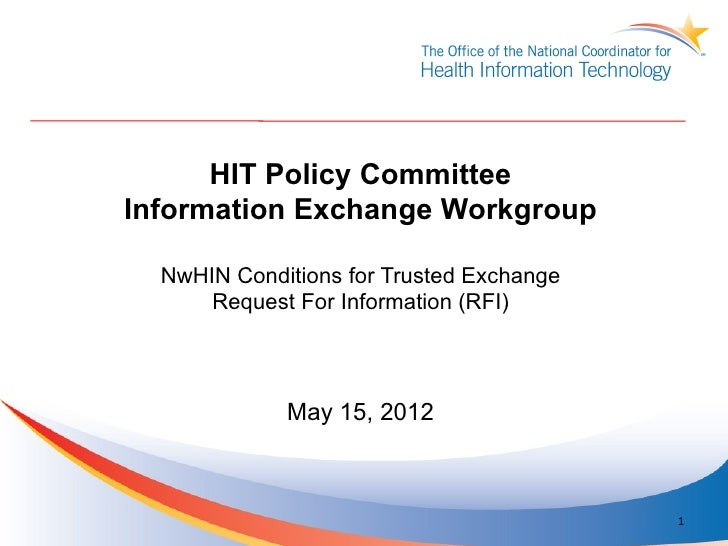 HIT Policy CommitteeInformation Exchange Workgroup  NwHIN Conditions for Trusted Exchange      Request For Information (RF...