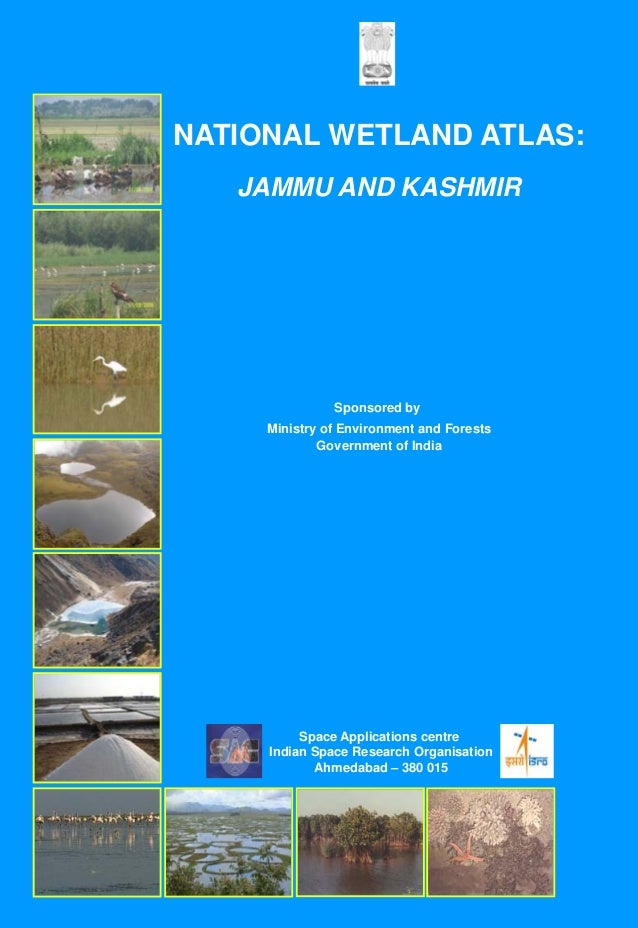 NATIONAL WETLAND ATLAS:   JAMMU AND KASHMIR               Sponsored by     Ministry of Environment and Forests            ...