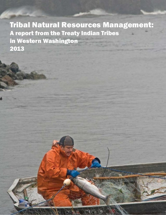 Tribal Natural Resources Management:A report from the Treaty Indian Tribesin Western Washington2013