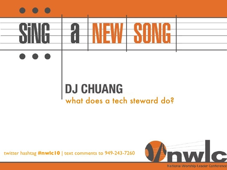 what does a tech steward do?     twitter hashtag #nwlc10 | text comments to 949-243-7260  twitter hashtag #nwlc10 | text c...