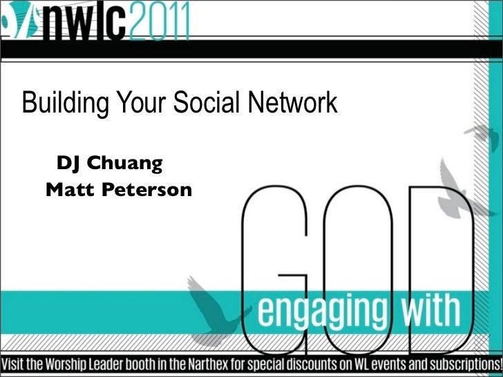 Building Your Social Network   DJ Chuang  Matt Peterson