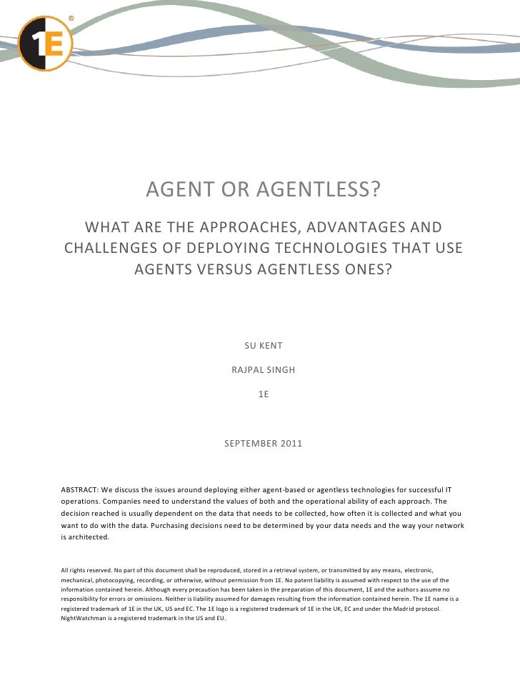 AGENT OR AGENTLESS?   WHAT ARE THE APPROACHES, ADVANTAGES AND CHALLENGES OF DEPLOYING TECHNOLOGIES THAT USE        AGENTS ...