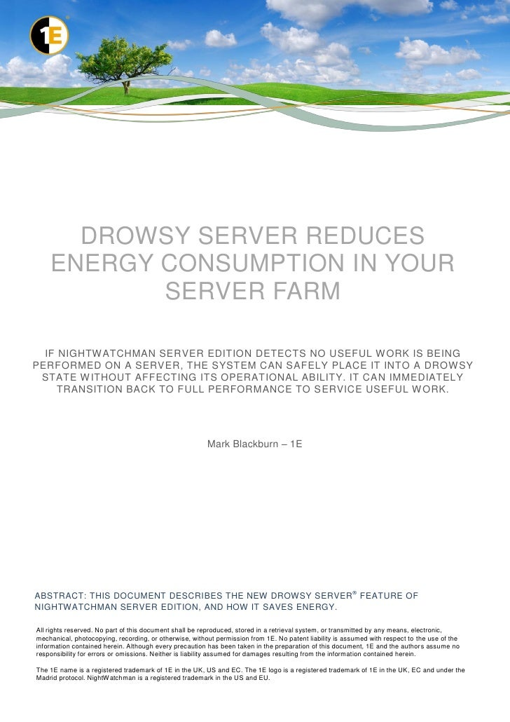 DROWSY SERVER REDUCES    ENERGY CONSUMPTION IN YOUR           SERVER FARM  IF NIGHTWATCHMAN SERVER EDITION DETECTS NO USEF...