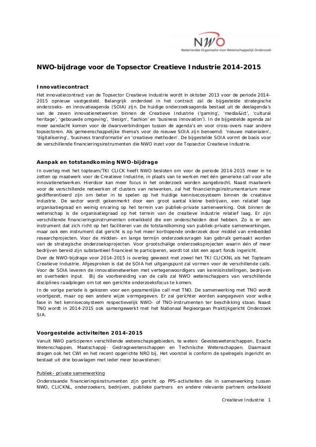 NWO-bijdrage voor de Topsector Creatieve Industrie 2014-2015 Innovatiecontract Het innovatiecontract van de Topsector C...