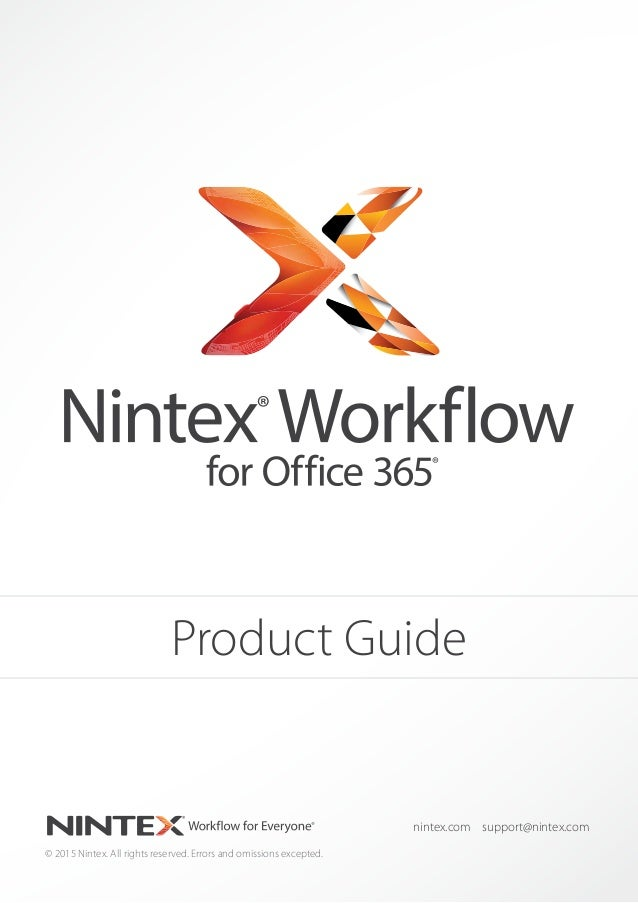 © 2015 Nintex. All rights reserved. Errors and omissions excepted. nintex.com support@nintex.com Product Guide