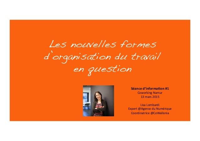 Séance  d'informa/on  #1   Coworking  Namur   13  mars  2015   Lisa  Lombardi   Expert  @Agence  d...