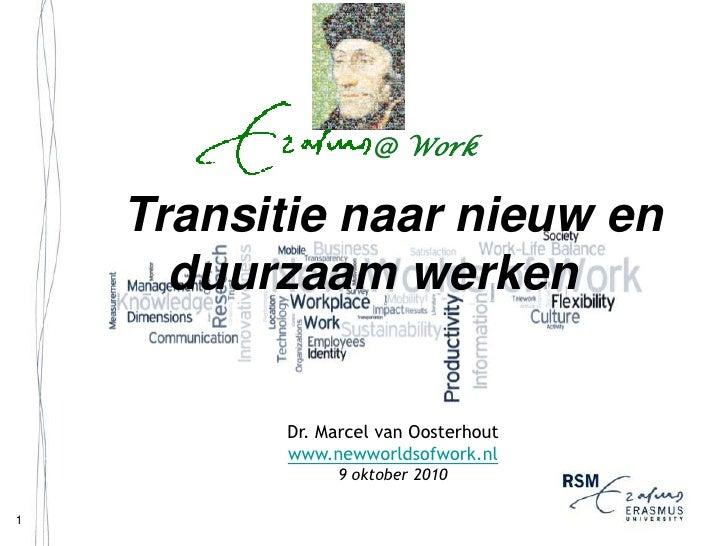 @ Work       Transitie naar nieuw en       duurzaam werken             Dr. Marcel van Oosterhout           www.newworldsof...