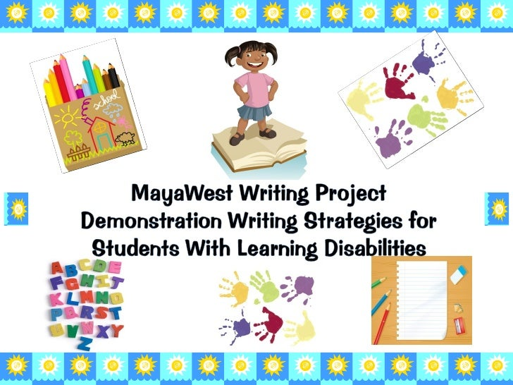 children with learning disabilities essay Essay writing: simple ways to help your child improve their essay writing integrated learning strategies is excited to feature tips for essay writing while many of the recommendations below are great for children and parents, some accommodations or exceptions may be made for children with learning challenges and learning disabilities.