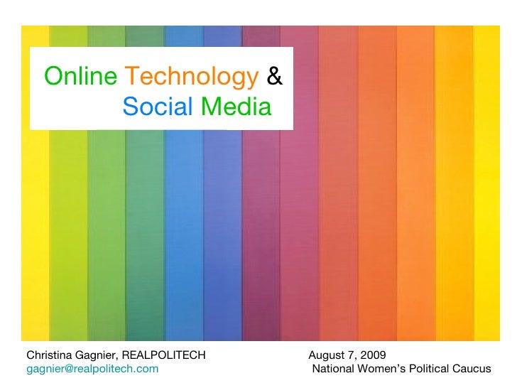 Online  Technology  &  Social  Media August 7, 2009  National Women's Political Caucus   Christina Gagnier, REALPOLITECH  ...