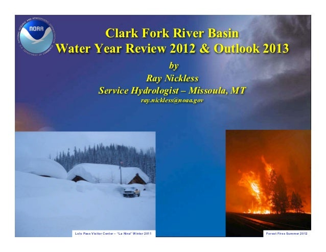Clark Fork River BasinWater Year Review 2012 & Outlook 2013                                 by                            ...