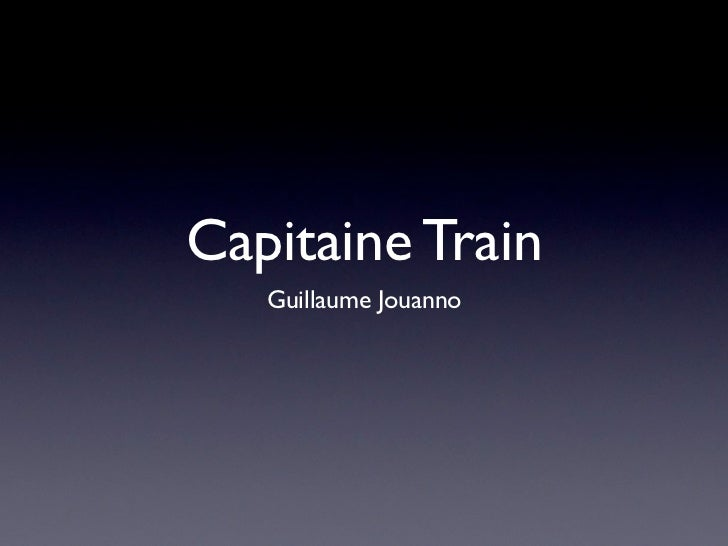 Capitaine Train   Guillaume Jouanno