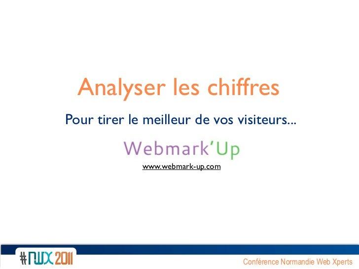 Analyser les chiffresPour tirer le meilleur de vos visiteurs...              www.webmark-up.com                           ...