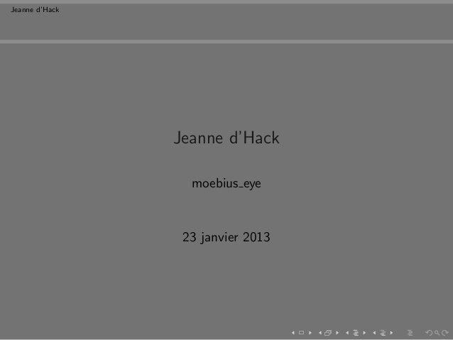 Jeanne d'Hack                Jeanne d'Hack                  moebius eye                 23 janvier 2013