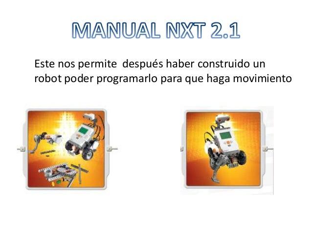 Este nos permite después haber construido unrobot poder programarlo para que haga movimiento